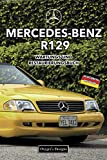 MERCEDES-BENZ R129: WARTUNGS UND RESTAURIERUNGSBUCH (Deutsche Ausgaben)