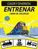 LIBRO DE COLOREAR TREN: Un excelente libro para colorear de trenes para niños pequeños, preescolares y niños de 4 a 8 años
