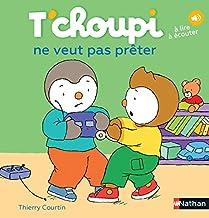 T'choupi ne veut pas preter (Les Albums T'choupi) (French Edition)