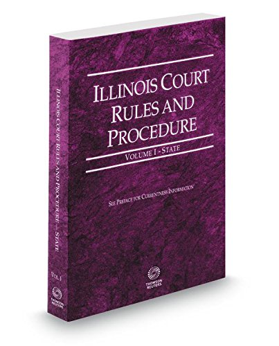 Compare Textbook Prices for Illinois Court Rules and Procedure - State, 2018 ed. Vol. I, Illinois Court Rules  ISBN 9780314695079 by