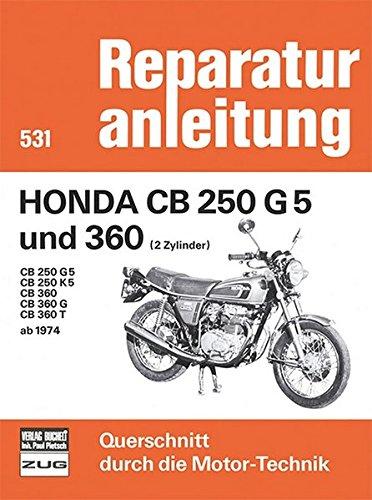 Honda CB 250 G5 und 360  (2 Zylinder)  Baujahr 1974-1976: CB 250 G5 / VB 250 K5 / CB 360 / CB 360 G / CB 360 T (Reparaturanleitungen)