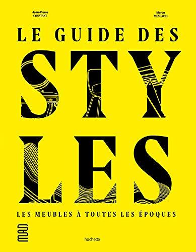 Le guide des styles: Les meubles à toutes les époques (Brico / Déco / Loisirs créatifs)