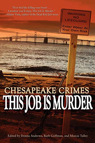 Chesapeake Crimes: This Job Is Murder!