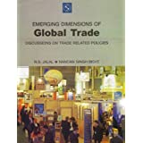 Emerging Dimensions of Global Trade: Discussons on Trade Related Policies