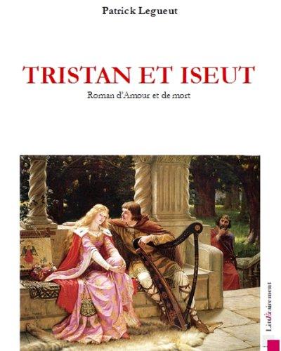 Tristan et Iseut (French Edition)