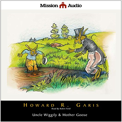 Uncle Wiggily & Mother Goose audiobook cover art