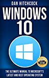 Windows 10: The Ultimate Manual to Microsoft's Latest and Best Operating System - Bonus Inside! - 2nd Edition (English Edition)