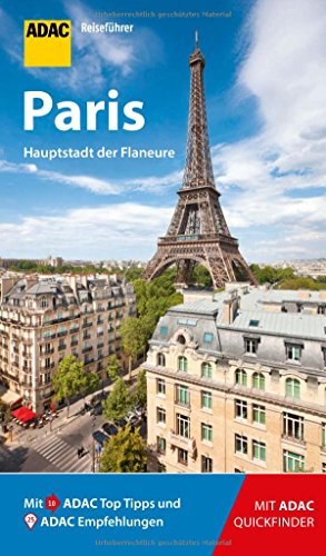 ADAC Reiseführer Paris: Der Kompakte mit den ADAC Top Tipps und cleveren Klappkarten