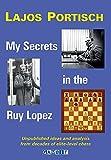 My Secrets In The Ruy Lopez-Portisch, Lajos