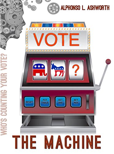The Machine: Who's Counting Your Vote?
