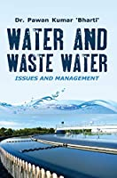 Water and Waste Water: Issues & Management