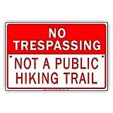 No Trespassing Not A Public Hiking Trail Aluminum Metal Sign 8'x12'