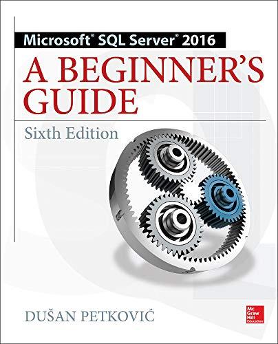 Petkovic, D: Microsoft sql server 2016: a beginner's guide