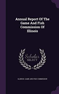 Annual Report of the Game and Fish Commission of Illinois
