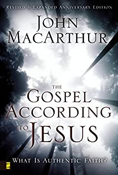The Gospel According to Jesus: What Is Authentic Faith? by [John F. MacArthur]