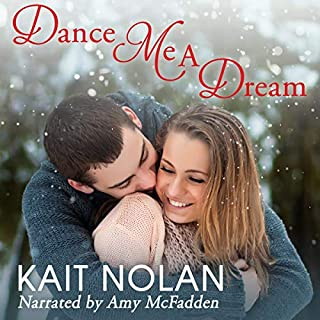 Dance Me a Dream     Wishful Romance, Book 7              By:                                                                                                                                 Kait Nolan                               Narrated by:                                                                                                                                 Amy McFadden                      Length: 2 hrs and 32 mins     Not rated yet     Overall 0.0