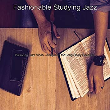 Pulsating Jazz Violin - Ambiance for Long Study Sessions