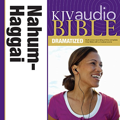KJV Audio Bible: Nahum, Habakkuk, Zephaniah, and Haggai (Dramatized) audiobook cover art