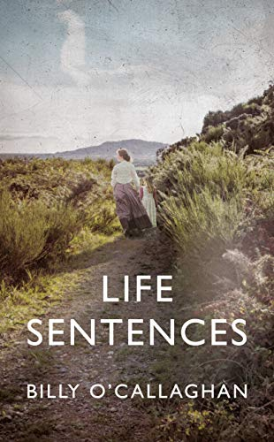 Life Sentences by [Billy O'Callaghan]