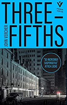 Three-Fifths: 'Dark, gritty and thrilling' DAILY MAIL by [John Vercher]