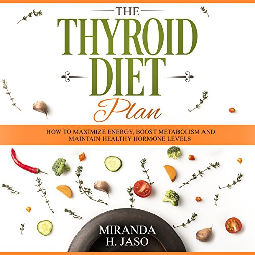 The Thyroid Diet Plan: How to Maximize Energy, Boost Metabolism and Maintain Healthy Hormone Levels                   By:                                                                                                                                 Miranda Jaso                               Narrated by:                                                                                                                                 Alyssa Baumann                      Length: 1 hr and 48 mins     5 ratings     Overall 4.2