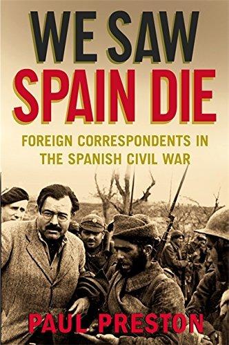 By Paul Preston We Saw Spain Die (First UK Edition)