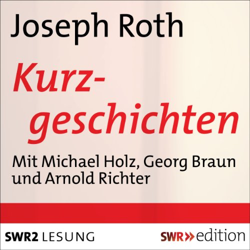 Kurzgeschichten                   By:                                                                                                                                 Joseph Roth                               Narrated by:                                                                                                                                 Michael Holz,                                                                                        Georg Braun,                                                                                        Arnold Richter                      Length: 26 mins     Not rated yet     Overall 0.0