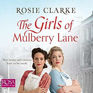 The Girls of Mulberry Lane     Mulberry Lane, Book 1              By:                                                                                                                                 Rosie Clarke                               Narrated by:                                                                                                                                 Susie Riddell                      Length: 8 hrs and 54 mins     20 ratings     Overall 4.5