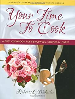 Your Time to Cook: A First Cookbook for Newlyweds, Couples & Lovers
