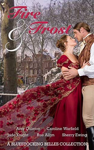 Fire & Frost: A Bluestocking Belles Collection