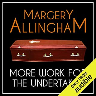 More Work for the Undertaker     An Albert Campion Mystery              By:                                                                                                                                 Margery Allingham                               Narrated by:                                                                                                                                 David Thorpe                      Length: 8 hrs and 30 mins     31 ratings     Overall 4.4