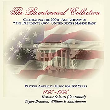 The Bicentennial Collection, Vol. 4: Historic Soloists and William F. Santelmann