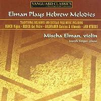 Plays Hebrew Melodies by MISCHA ELMAN (2006-04-11)