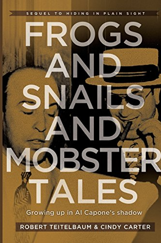 Frogs and Snails and Mobster Tales: Growing up in Al Capone's Shadow