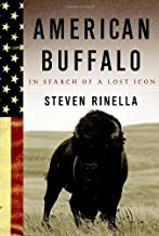American Buffalo: In Search of a Lost Icon by Rinella, Steven [Hardcover(2008/12/2)]