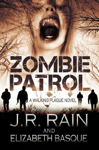 Zombie Patrol (Walking Plague Trilogy Book 1) by [J.R. Rain, Elizabeth Basque]