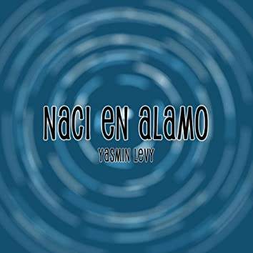 Naci En Alamo