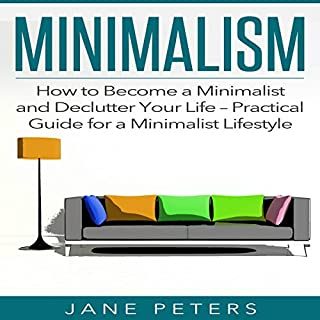 Minimalism: How to Become a Minimalist and Declutter Your Life cover art