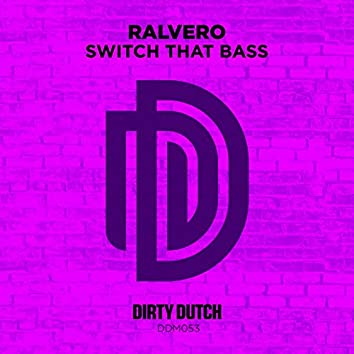 Switch That Bass