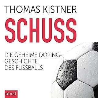 Schuss: Die geheime Dopinggeschichte des Fußballs Titelbild