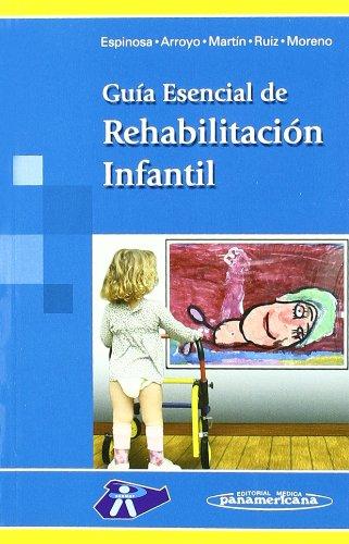 ESPINOSA:Gu'a Esencial Rehab.Infantil ⭐