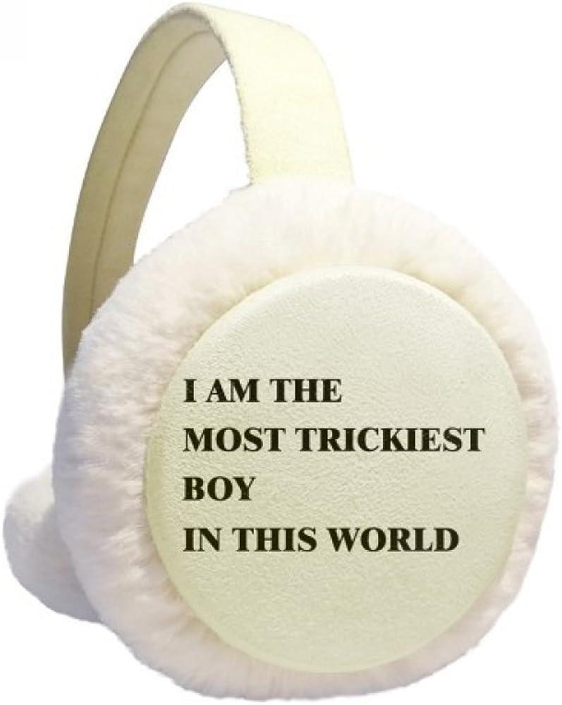 I Am The Trickiest Boy Winter Ear Warmer Cable Knit Furry Fleece Earmuff Outdoor