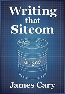 James Cary - Writing That Sitcom
