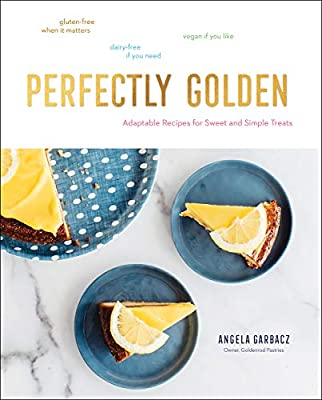Perfectly Golden: Adaptable Recipes for Sweet and Simple Treats from Countryman Press