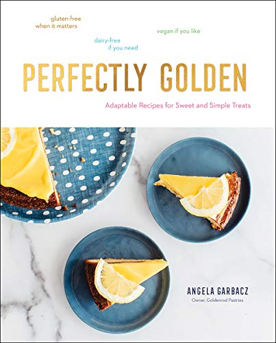 Perfectly Golden: Adaptable Recipes for Sweet and Simple Treats