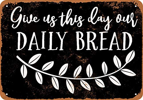 Wall-Color 7 x 10 Metal Sign - Give Us This Day Our Daily Bread 2 (Black Background) - Vintage Look