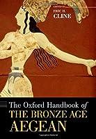 The Oxford Handbook of the Bronze Age Aegean Ca. 3000-1000 Bc (Oxford Handbooks)