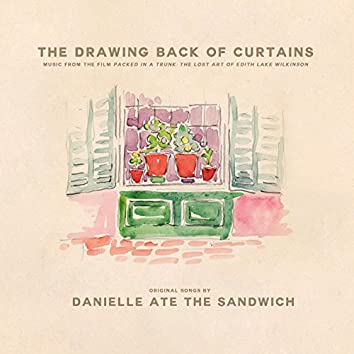 """The Drawing Back of Curtains (Music from the Film """"Packed in a Trunk: The Lost Art of Edith Lake Wilkinson"""")"""