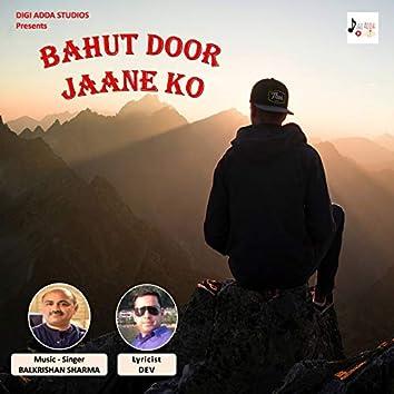 Bahut Door Jaane Ko - Single
