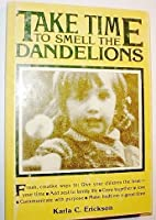 Take time to smell the dandelions 0884943607 Book Cover